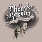 Theo & Brenna - When You Go