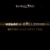 Kelsea Ballerini - Better Luck Next Time artwork