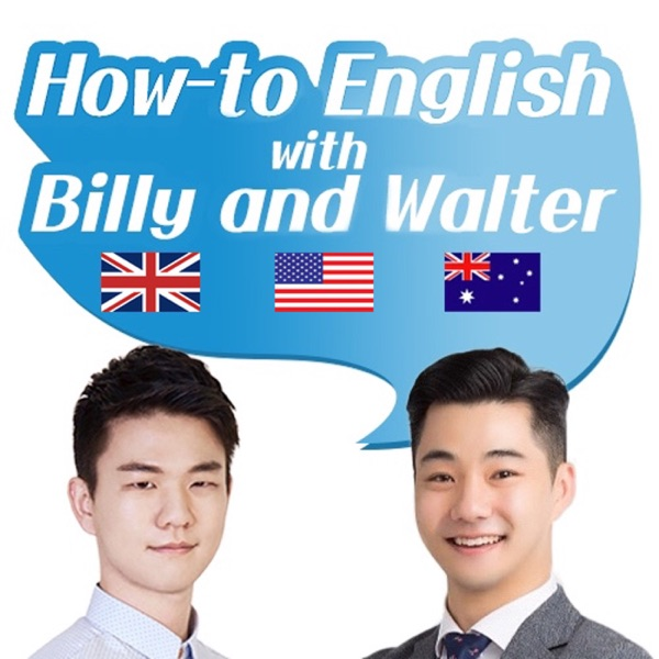 How To English with Billy and Walter 빌리와 월터의 하우투 잉글리쉬