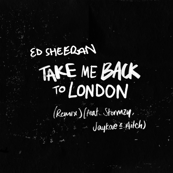 Take Me Back to London (Remix) [feat. Stormzy, Jaykae & Aitch] - Single