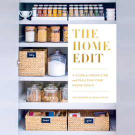 The Home Edit: A Guide to Organizing and Realizing Your House Goals (Unabridged) audiobook