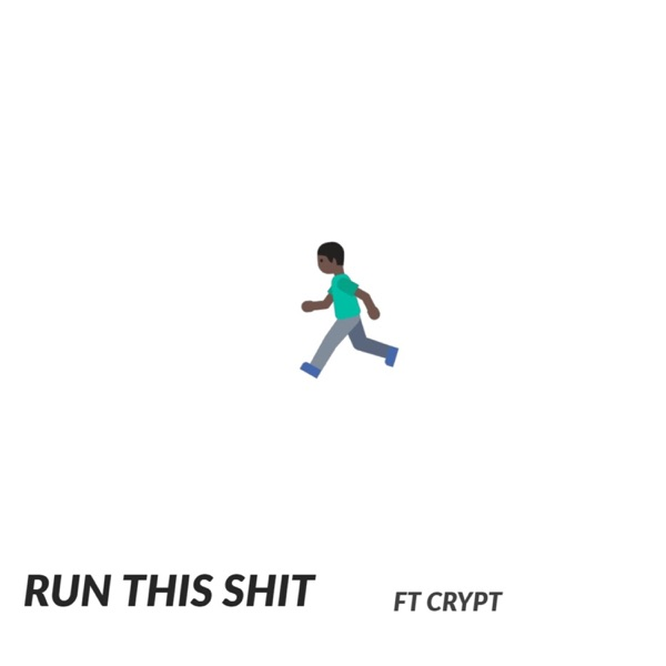 Run This Shit (feat. Crypt) - Single