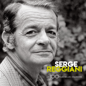 Serge Reggiani - 100 Plus Belles chansons