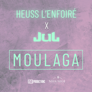 Heuss L'enfoiré - Moulaga feat. JUL