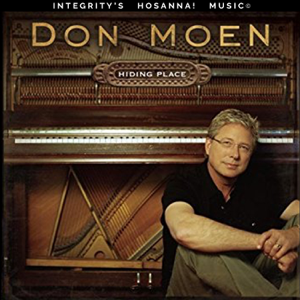 Don Moen & Integrity's Hosanna! Music - Hiding Place