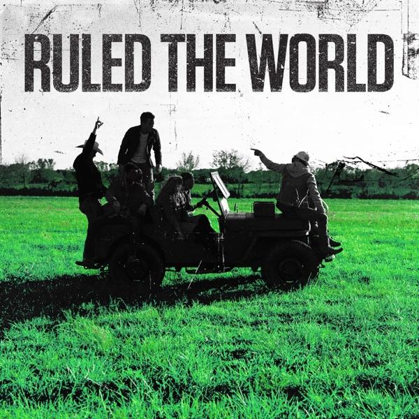 Ruled the World (feat. Hunter Phelps, Ray Fulcher, Cash Campbell, Faren Rachels, Josh Mirenda, Mitch Rossell & Drew Parker) - Single