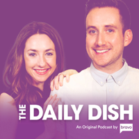 Bravo TV's The Daily Dish podcast