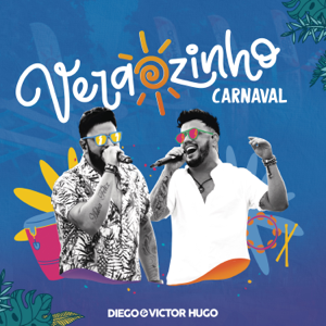 Diego & Victor Hugo - Verãozinho de Carnaval (Ao Vivo)