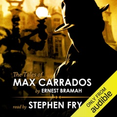 The Tales of Max Carrados (Unabridged)