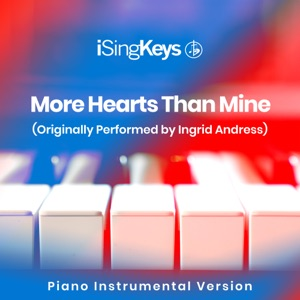 iSingKeys - More Hearts Than Mine (Originally Performed by Ingrid Andress)