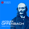 Various Artists - Jacques Offenbach: Essential Works