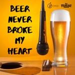 Beer Never Broke My Heart - Single