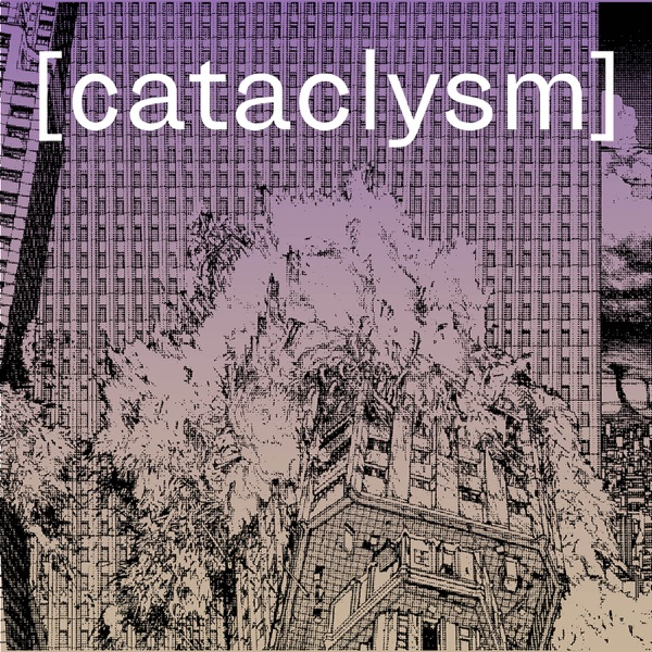 Cataclysm: The Catalyst Podcast