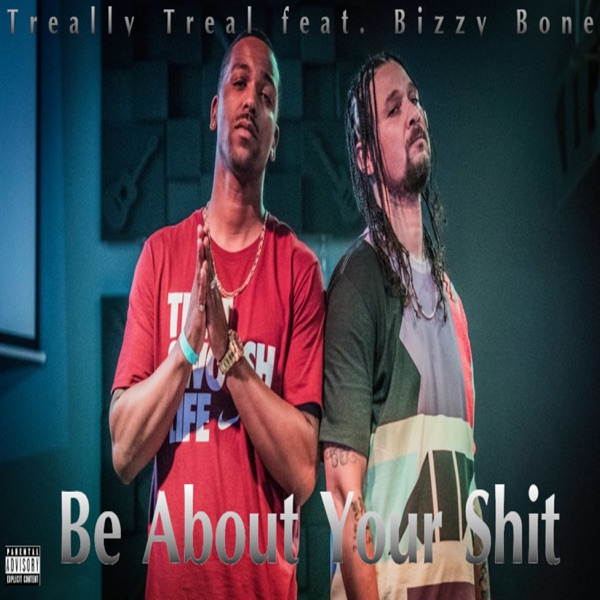 Be About Your Shit (feat. Bizzy Bone) - Single