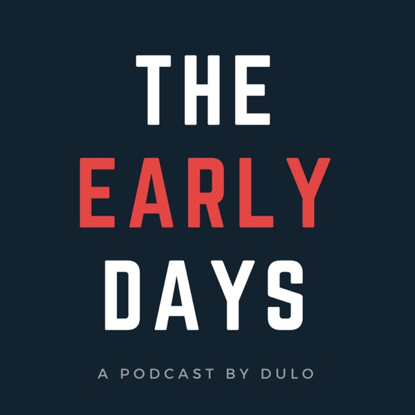 The Early Days Podcast by DULO