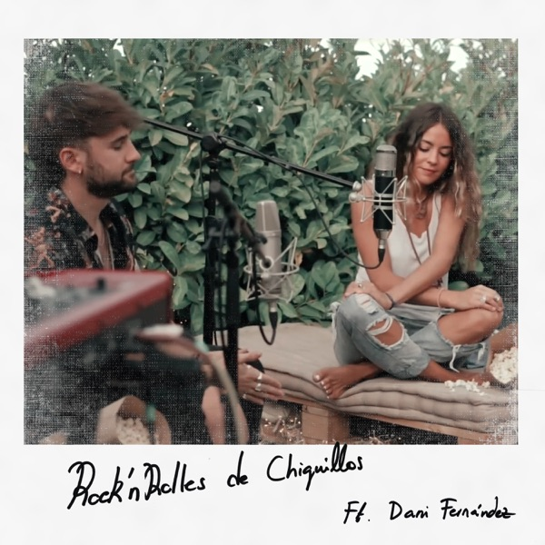 Rock'n'rolles de Chiquillos (feat. Dani Fernández) - Single (Versión Acústica)