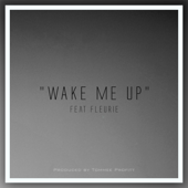 Wake Me Up (feat. Fleurie) [Mellen Gi Remix]