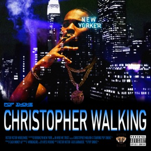 Pop Smoke - Christopher Walking