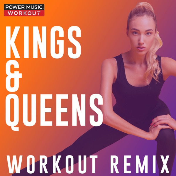 Kings & Queens (Workout Remix) - Single