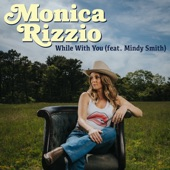 Monica Rizzio - While With You feat. Mindy Smith