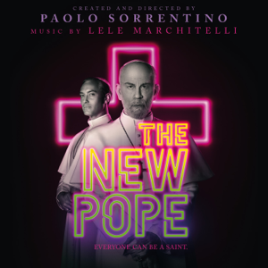 Lele Marchitelli & Various Artists - The New Pope (Original Soundtrack from the HBO Series)