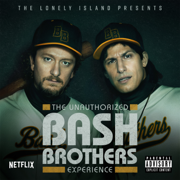 Jose & Mark - The Unauthorized Bash Brothers Experience - The Unauthorized Bash Brothers Experience