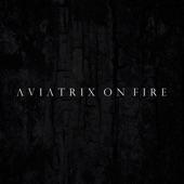 Aviatrix on Fire - Phoenix II