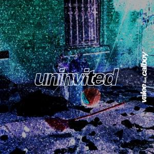 Uninvited (feat. Calboy) - Single