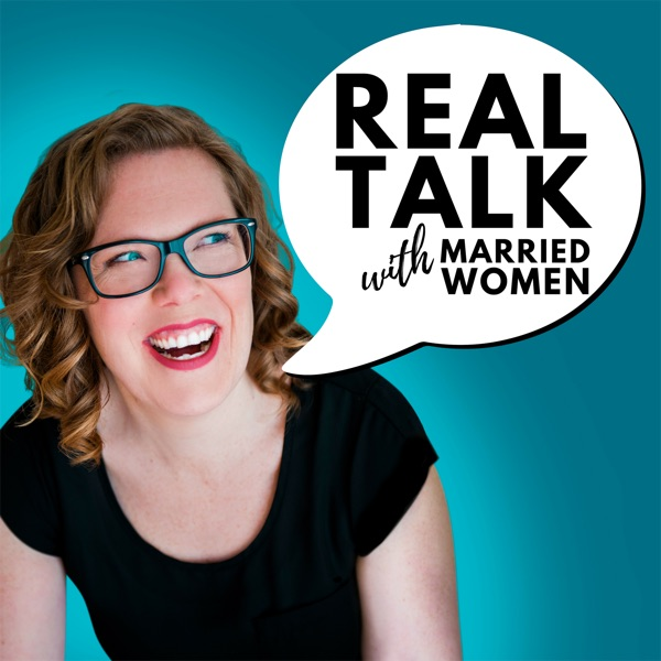 058a0d8db87 Real Talk with Married Women – Podcast – Podtail