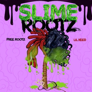 Slime Rootz (feat. Lil Keed) - Single Mp3 Download