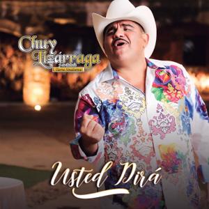 Chuy Lizárraga y Su Banda Tierra Sinaloense - Usted Dirá