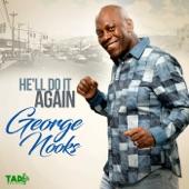 George Nooks - He'll Do It Again