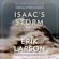 Erik Larson - Isaac's Storm: A Man, a Time, and the Deadliest Hurricane in History (Unabridged)