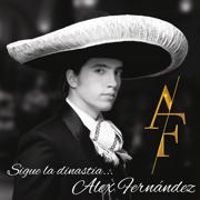 Sigue la Dinastía - Alex Fernández - Alex Fernández