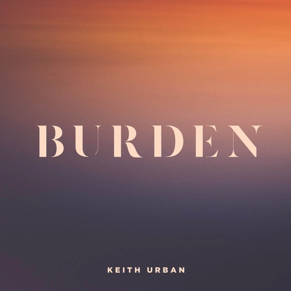 Keith Urban - Burden
