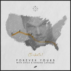 Kygo, Avicii & Sandro Cavazza - Forever Yours (Avicii Tribute)