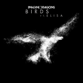 Birds (feat. Elisa) - Imagine Dragons