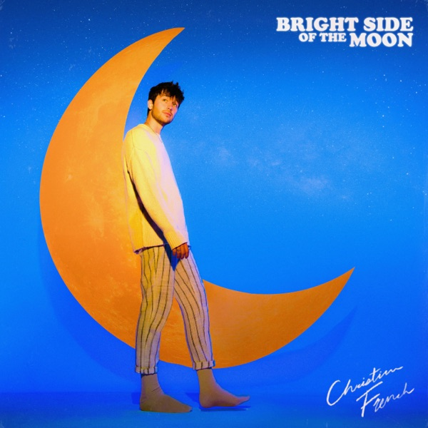 Christian French - Bright side of the moon - EP album wiki, reviews