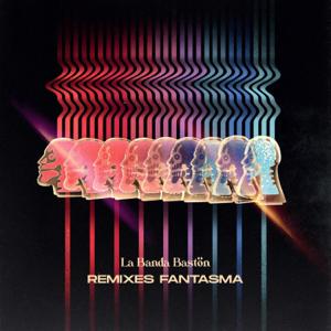 La Banda Bastön - Remixes Fantasma - EP