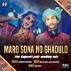 Maro Sona No Ghadulo The Gujarati Folk Medley Mix Single