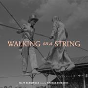 Walking on a String (feat. Phoebe Bridgers) - Matt Berninger - Matt Berninger