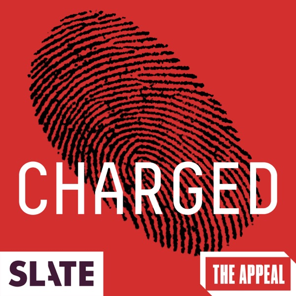Slate Presents: Charged | A True Punishment Story