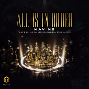Mavins - All Is in Order feat. Don Jazzy, Rema, Korede Bello, DNA & Crayon