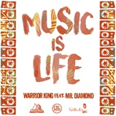 Warrior King - Music Is Life (feat. Mr. Diamond)