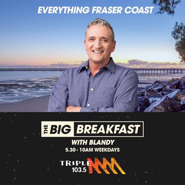 The Big Breakfast with Blandy - Triple M Fraser Coast 103.5