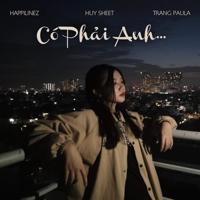Download Mp3 Happilinez & Huy Sheet - Có Phải Anh... (feat. Trang Paula) - Single