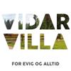 Vidar Villa - For Evig og Alltid artwork