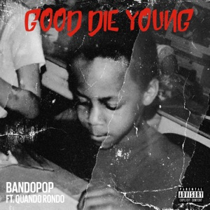 Good Die Young (feat. Quando Rondo) - Single Mp3 Download