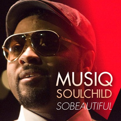 Sobeautiful - Musiq Soulchild