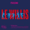 Brian Mulligan, Opera Rara Chorus, Sir Mark Elder, London Philharmonic Orchestra, Ermonela Jaho & Arsen Soghomonyan - Puccini: Le Willis artwork
